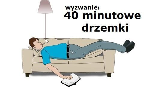 40 minutowe drzemki relaksacyjne wyzwanie
